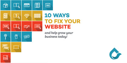 10 ways to fix your website and grow your business today.